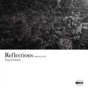 Reflections-TOKYO GALAXY_800pic