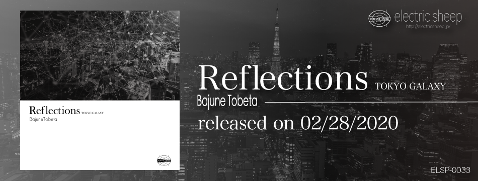 Reflections Tokyo Galaxy|Bajune Tobeta